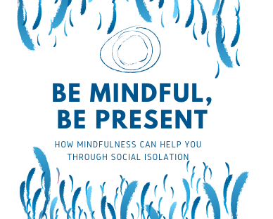 Be mindful, be present