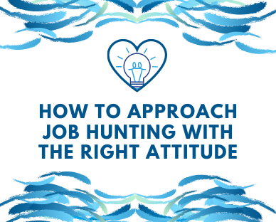 How to approach job hunting with the right attitude