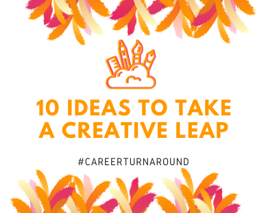 Time to take a creative leap:  10 ways to foster your creativity